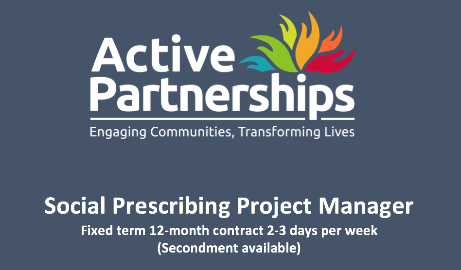 Job title - Social Prescribing Project Manager – Active Partnerships