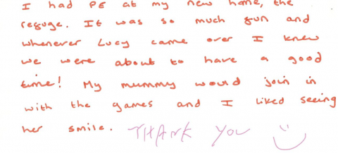 A thank you letter from a child saying she had so much fun doing activities at the refugee and she linked seeing her mum join in and smile