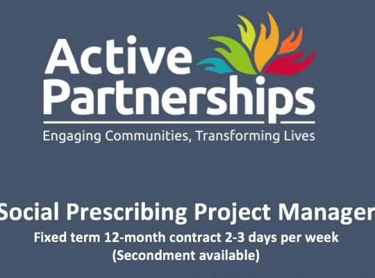 Job title - Social Prescribing Project Manager – Active Partnerships